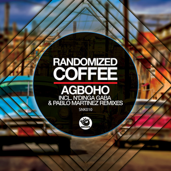 Randomized Coffee - Agboho (incl. Pablo Martinez and N'Dinga Gaba Remix) - SNK010 Cover