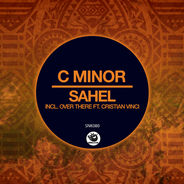 C minor - Sahel (incl. Over There feat. Cristian Vinci) - SNK080 Cover