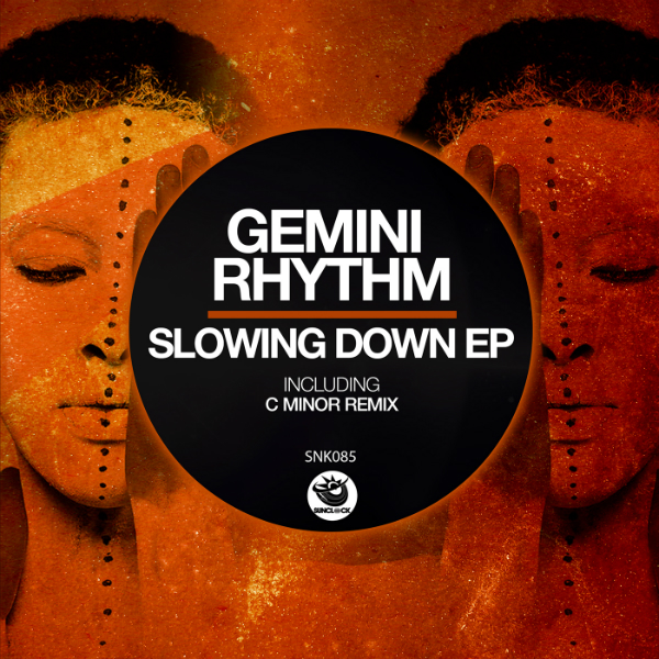 Gemini Rhythm - Slowing Down Ep (incl. C minor Remix) - SNK085 Cover
