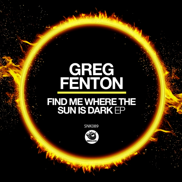Greg Fenton - Find Me Where The Sun Is Dark - SNK089 Cover