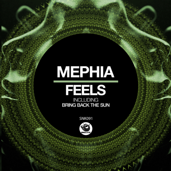 Mephia - Feels (incl. Bring Back The Sun) - SNK091 Cover