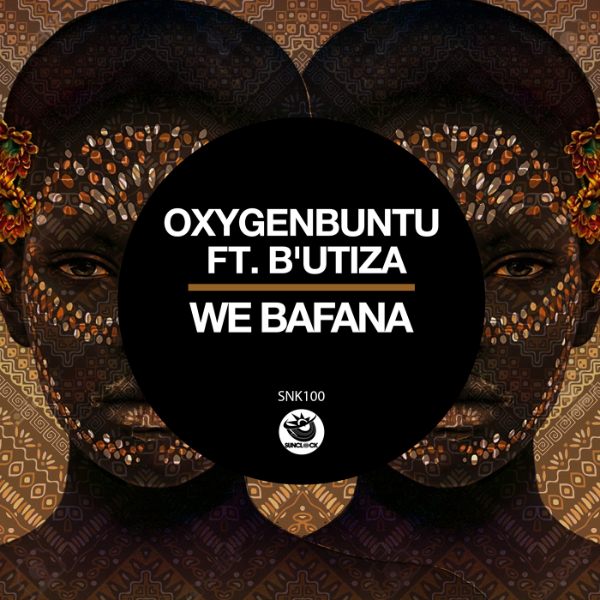 Oxygenbuntu Ft B'Utiza - We Bafana - SNK100 Cover
