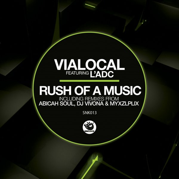Vialocal feat. L'adc - Rush Of A Music (incl. Abicah Soul, Dj Vivona and Myxzlplix) - SNK013 Cover