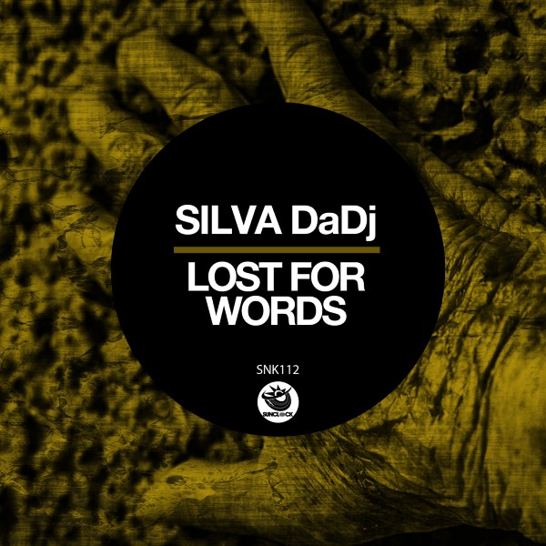 Silva DaDj - Lost For Words - SNK112 Cover