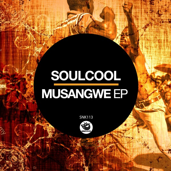 Soulcool - Musangwe Ep - SNK113 Cover
