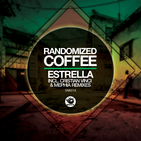 Randomized Coffee - Estrella (incl. Cristian Vinci and Mephia Remixes) - SNK014 Cover