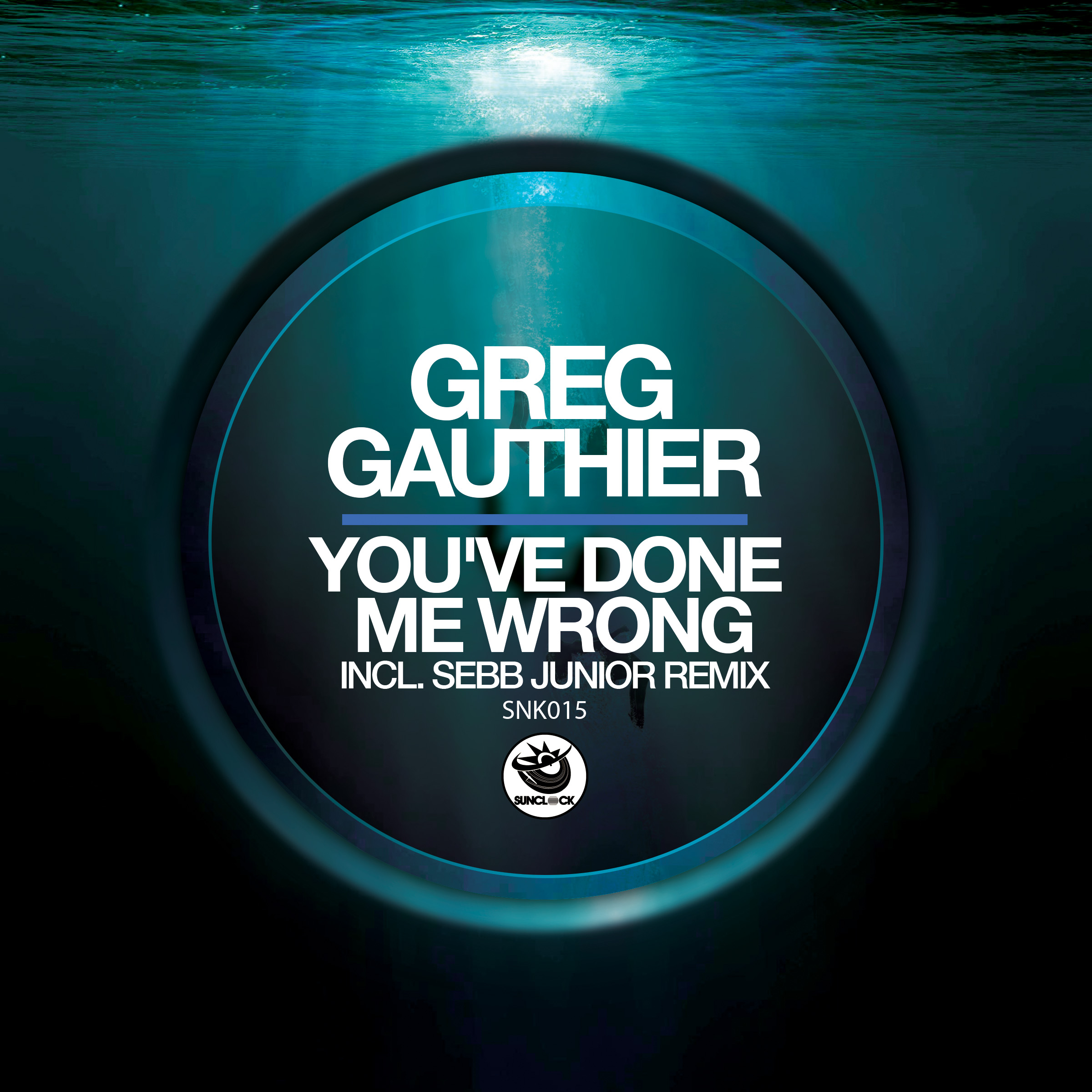 Greg Gauthier - You've Done Me Wrong (incl. Sebb Junior Remix) - SNK015 Cover