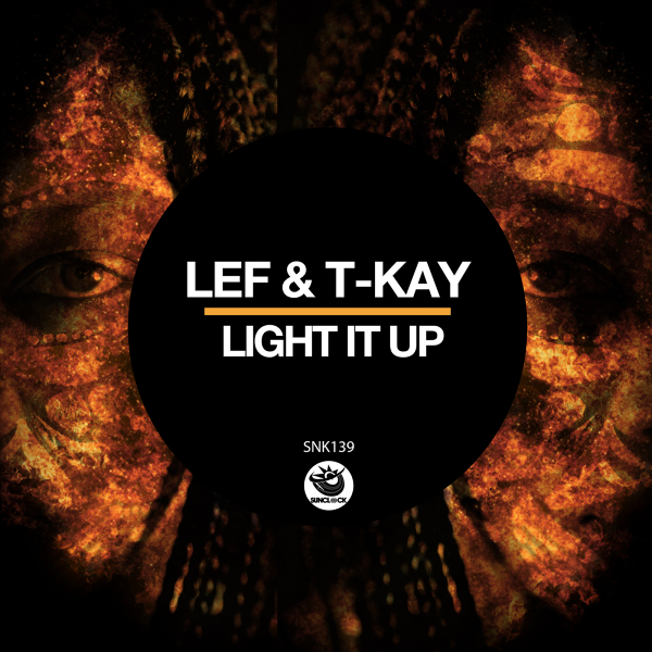 LEF & T-Kay - Light It Up - SNK139 Cover