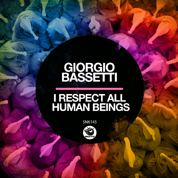 Giorgio Bassetti - I Respect All Human Beings - SNK145 Cover