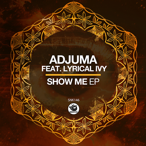 ADJUMA feat. Lyrical Ivy - Show Me Ep - SNK146 Cover