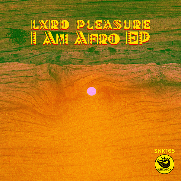 Lxrd Pleasure - I Am Afro Ep (incl. tracks by Dj HandFull) - SNK165 Cover