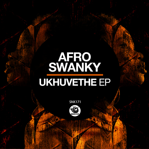 Afro Swanky - Ukhuvethe EP - SNK171 Cover