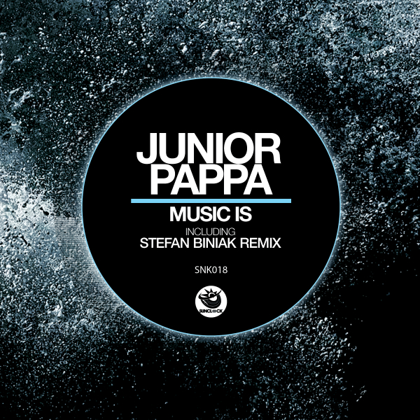 Junior Pappa - Music Is (incl. Stefan Biniak Remix) - SNK018 Cover
