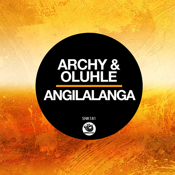 Archy & Oluhle - Angilalanga - SNK181 Cover