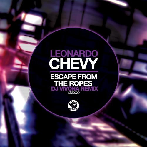 Leonardo Chevy - Escape From The Ropes (Dj Vivona Remix) - SNK020 Cover