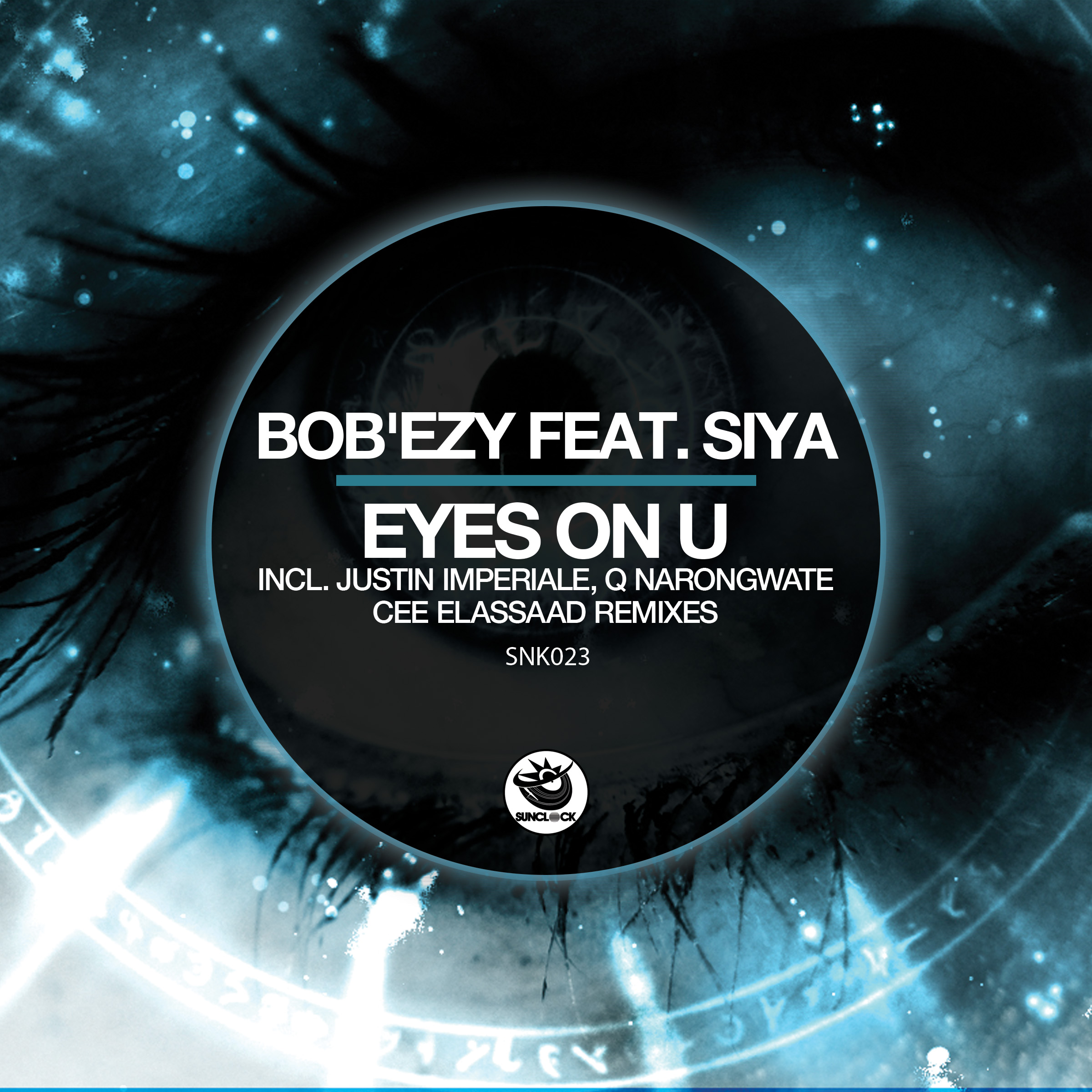 Bob'Ezy feat. Siya - Eyes On U (incl. Justin Imperiale, Q Narogwate and Cee ElAssaad Rmxs) - SNK023 Cover