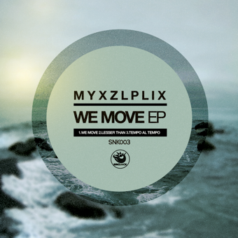 Myxzlplix - We Move Ep - SNK003 Cover