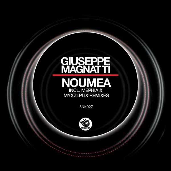 Giuseppe Magnatti - Noumea (incl. Mephia and Myxzlplix Remixes) - SNK027 Cover