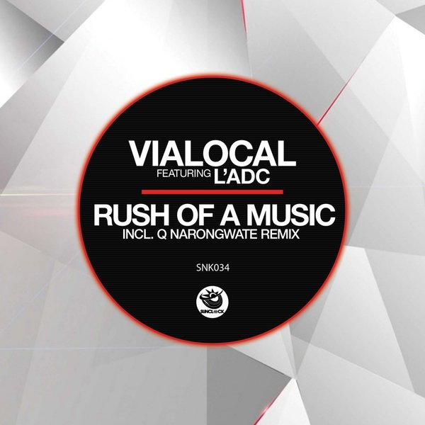 Vialocal feat. L'adc - Rush Of A Music Part 2 (incl. Q Narongwate Remix) - SNK034 Cover