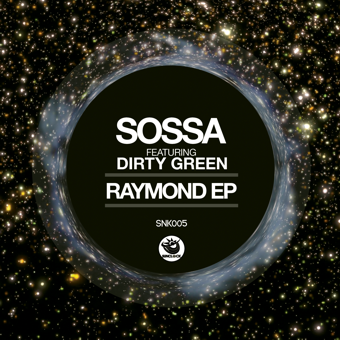 Sossa feat. Dirty Green - Raymond - SNK005 Cover
