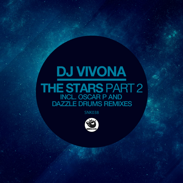 Dj Vivona - The Stars (Part 2) (incl. Oscar P and Dazzle Drums Remixes) - SNK038 Cover