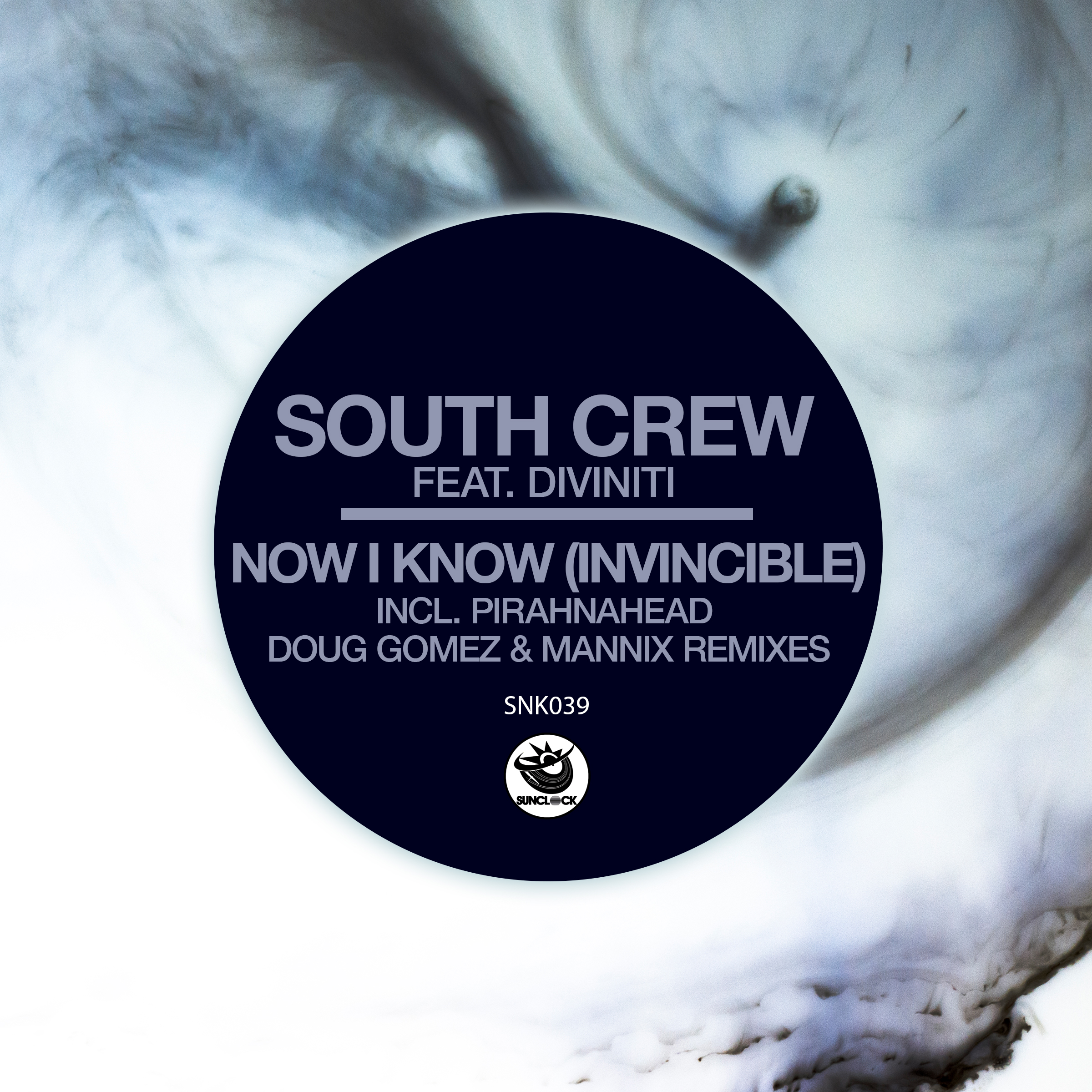 South Crew feat. Diviniti - Now I Know (Invincible) (incl. Piranhahead, Doug Gomez & Mannix Remixes) - SNK039 Cover