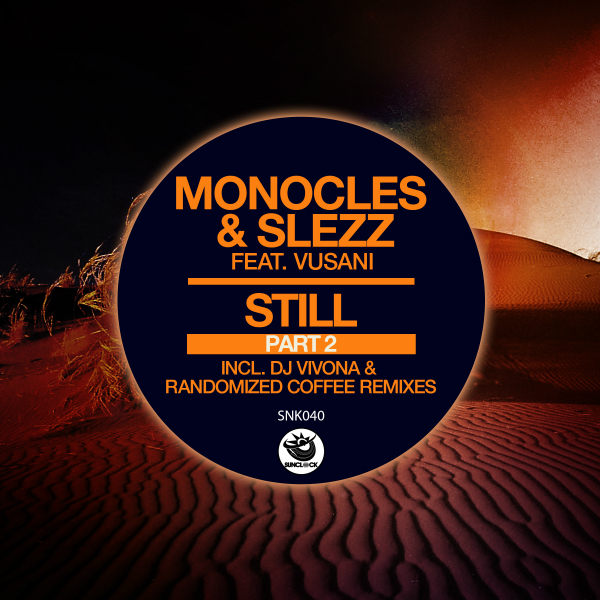 Monocles & Slezz feat. Vusani - Still (incl. Dj Vivona and Randomized Coffee Remixes) - SNK040 Cover