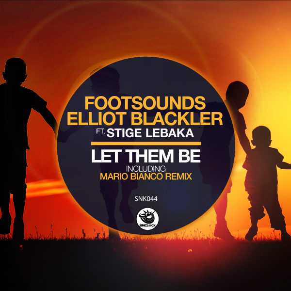 Footsounds, Elliot Blackler feat. Stige Lebaka - Let Them Be (incl. Mario Bianco Remix) - SNK044 Cover