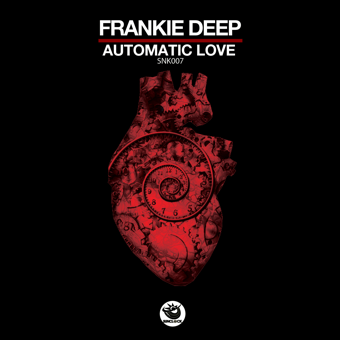 Frankie Deep - Automatic Love Ep - SNK007 Cover