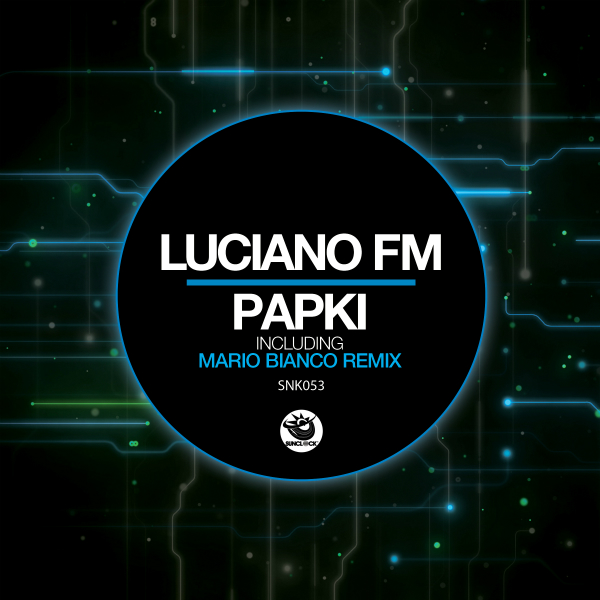 Luciano FM - Papki (incl. Mario Bianco Remix) - SNK053 Cover