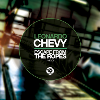 Leonardo Chevy - Escape From The Ropes Ep - SNK008 Cover