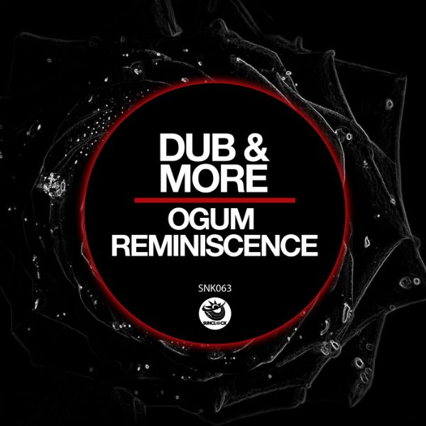 Dub & More - Ogum Reminiscence - SNK063 Cover
