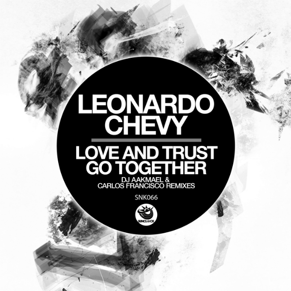 Leonardo Chevy - Love And Trust Go Together, Pt.2 (inc. Carlos Francisco & Dj Aakmael Rmxs) - SNK066 Cover