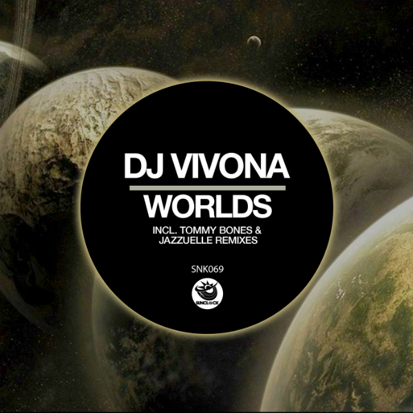 Dj Vivona - Worlds (incl. Tommy Bones & Jazzuelle Remixes) - SNK069 Cover