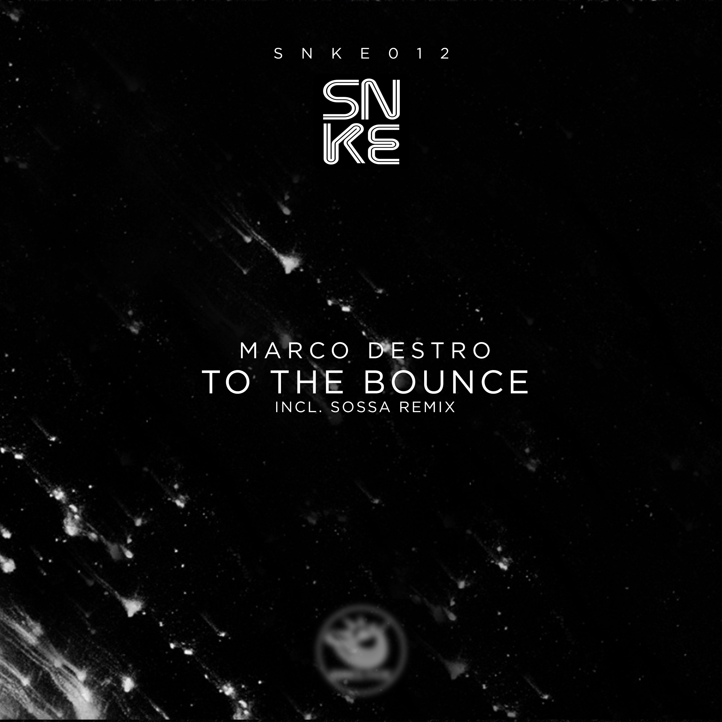 Marco Destro - To The Bounce (incl. Sossa Remix) - SNKE012 Cover