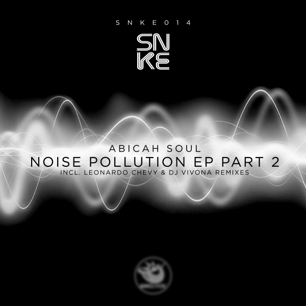 Abicah Soul - Noise Pollution (Part 2) (incl. Leonardo Chevy and Dj Vivona Remixes) - SNKE014 Cover