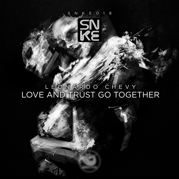 Leonardo Chevy - Love And Trust Go Together Ep - SNKE018 Cover