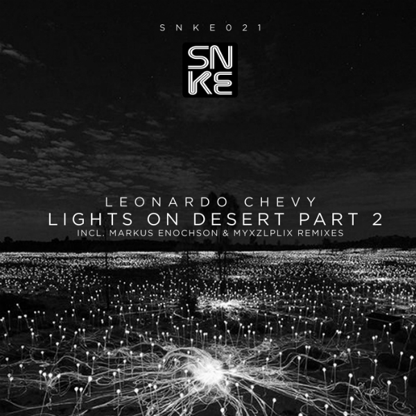 Leonardo Chevy - Lights On Desert, Pt.2 (incl. Markus Enochson and Myxzlplix Remixes) - SNKE021 Cover