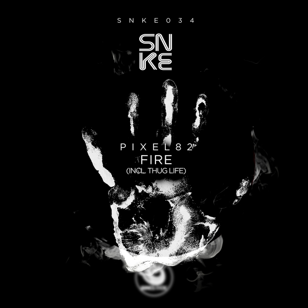 Pixel82 - Fire (incl. Thug Life) - SNKE034 Cover