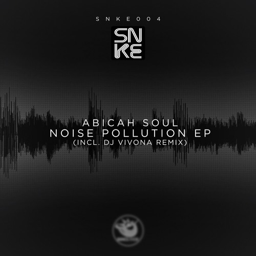 Abicah Soul - Noise Pollution Ep (incl. Dj Vivona Remix) - SNKE004 Cover
