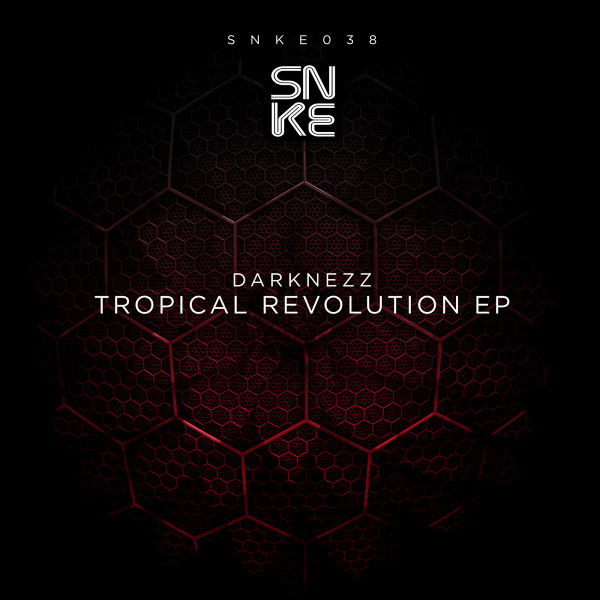 Darknezz - Tropical Revolution Ep - SNKE038 Cover