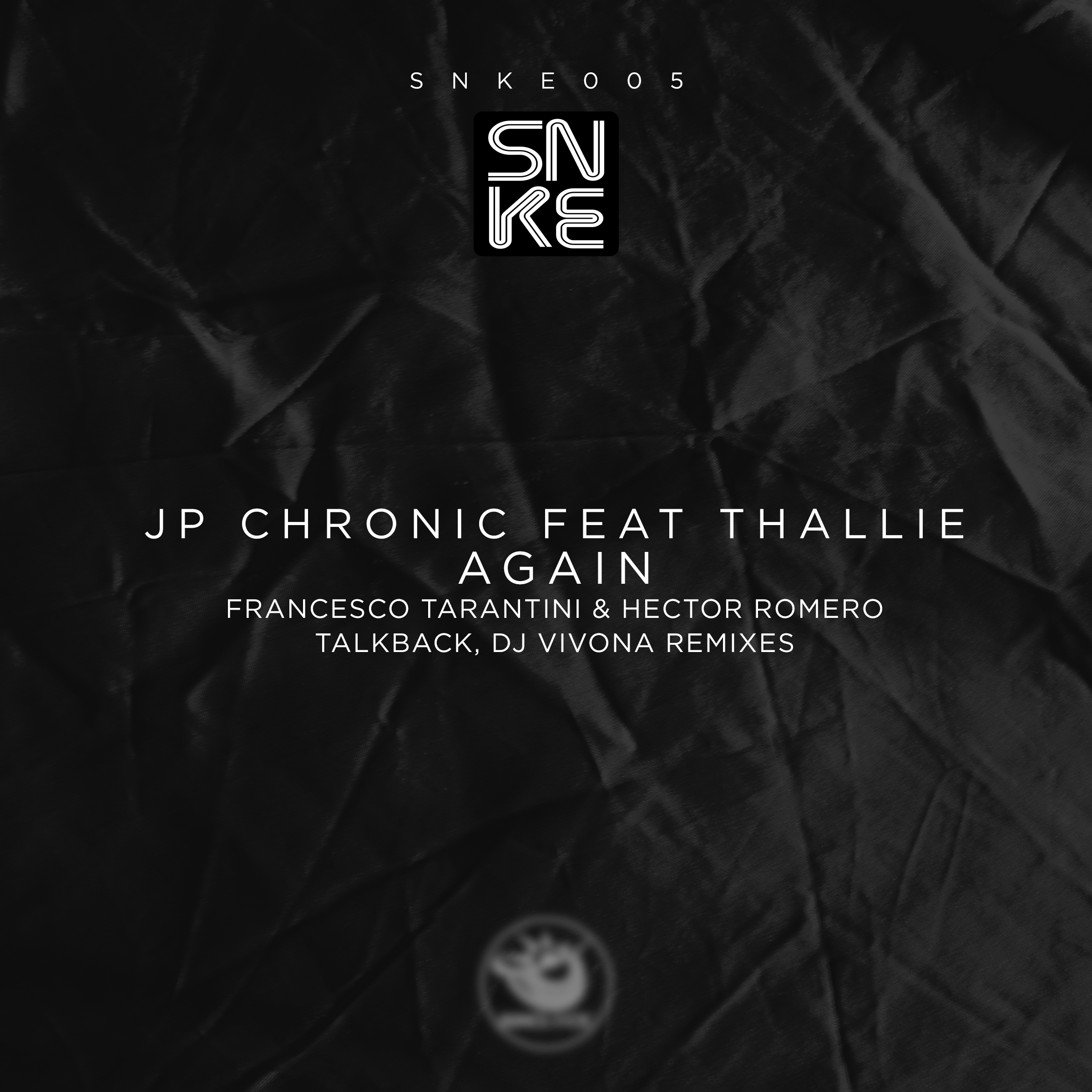 JP Chronic feat. Thallie - Again (incl. Tarantini & Romero, Talkback and Dj Vivona Rmxs) - SNKE005 Cover