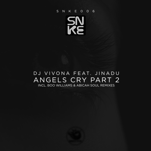 Dj Vivona feat. Jinadu - Angels Cry Part 2 (incl. Boo Williams and Abicah Soul Remixes) - SNKE006 Cover